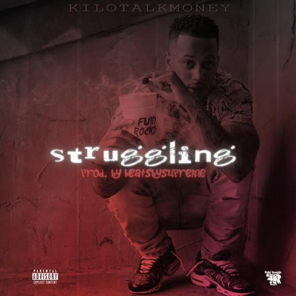 KiloTalkMoney Struggling SINGLE  2019