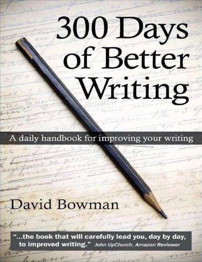 300 Days of Better Writing   A Daily Handbook for Improving your Writing