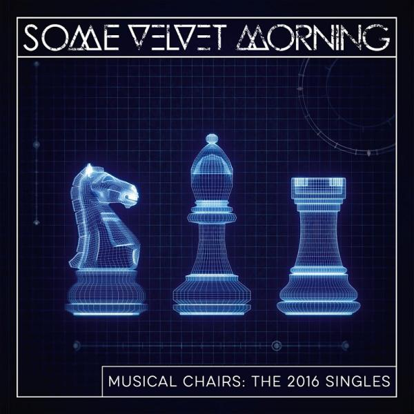 Some Velvet Morning Musical Chairs The 2016 Singles  2016