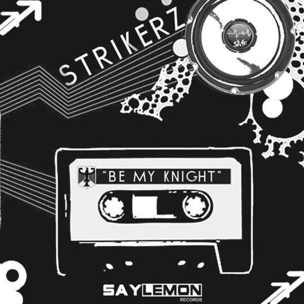 Strikerz   Be My Knight  2008