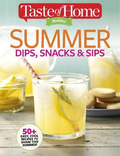 Taste of Home Holiday  Summer Dips Snacks & & Sips (2017)