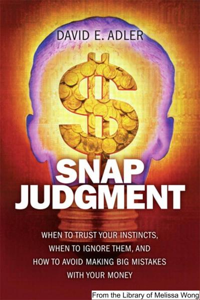 Snap Judgment   When to Trust Your Instincts When to Ignore Them and How to Avoid ...