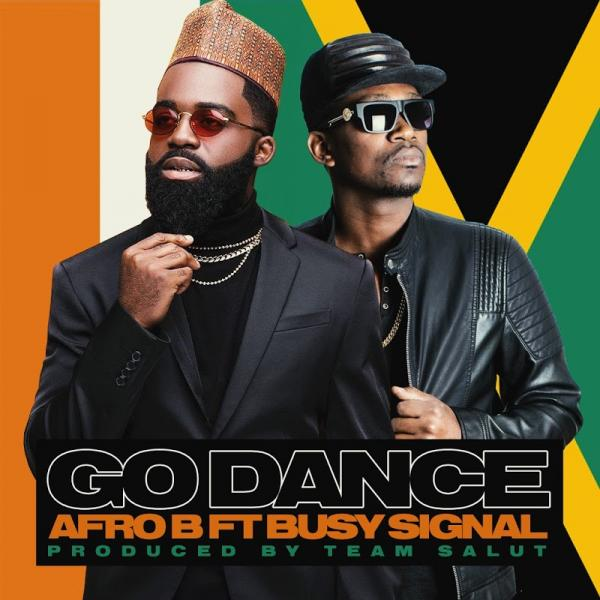 Afro B Go Dance feat  Busy Signal   (2019)