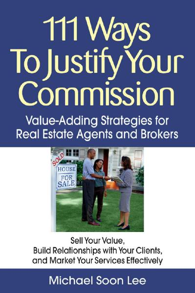 111 Ways to Justify Your Commission   Value Adding Strategies for Real Estate Agen...