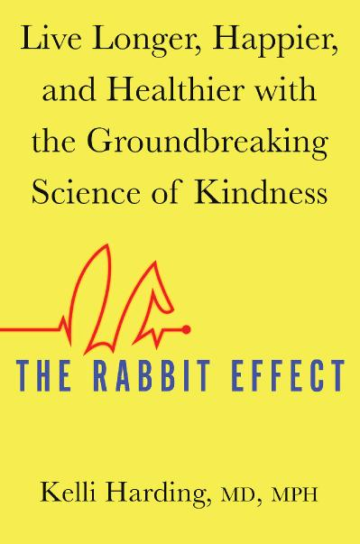 The Rabbit Effect Live Longer, Happier, and Healthier with the Groundbreaking Scie...