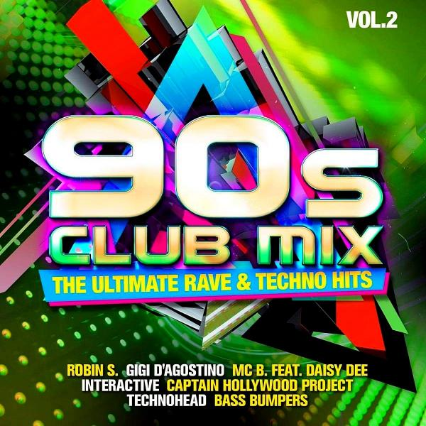 90s Club Mix Vol  2   The Ultimative Rave & Techno Hits (2019)