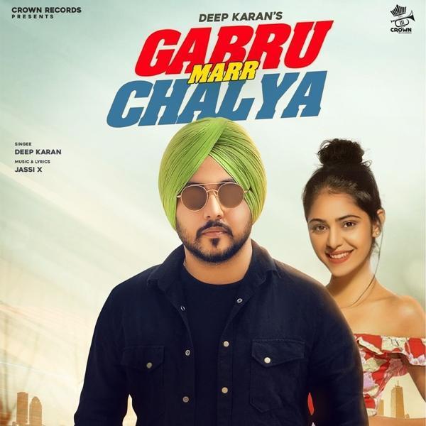 Gabru Marr Chalya Ft Jassi X (Punjabi Song) Deep Karan