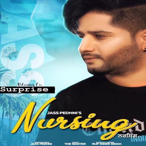 Nursing (Punjabi Song) Jass Peni