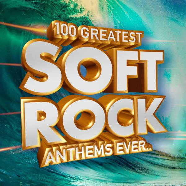 VA   100 Greatest Soft Rock Anthems Ever (2019)