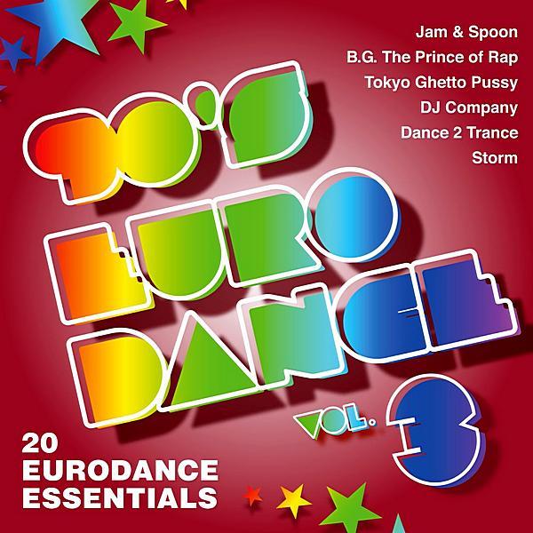 90's Eurodance Vol 3 (20 Eurodance Essentials) (2019)