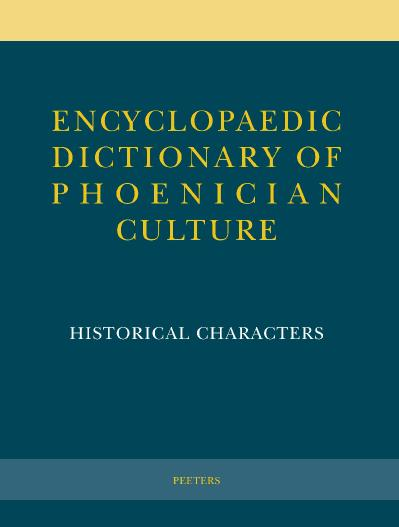 Encyclopaedic Dictionary of Phoenician Culture I Historical Characters
