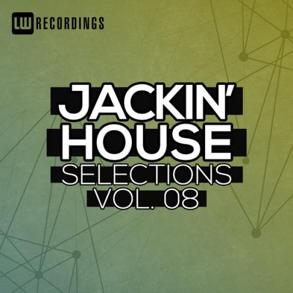 LW Recordings   Jackin' House Selections Vol  08 (2019)