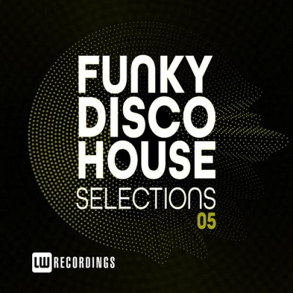 LW Recordings - Funky Disco House Selections Vol  5 (2019)