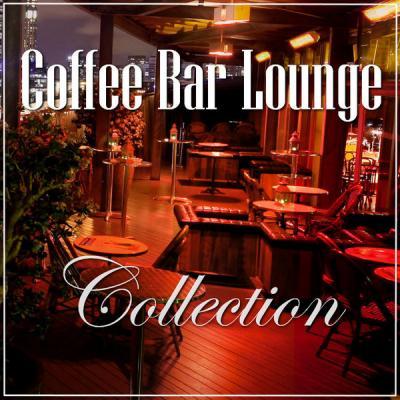 VA - Coffee Bar Lounge [Vol.1-15] (2017-2019) FLAC