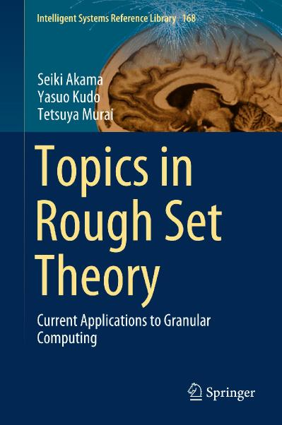 Topics in Rough Set Theory Current Applications to Granular Computing