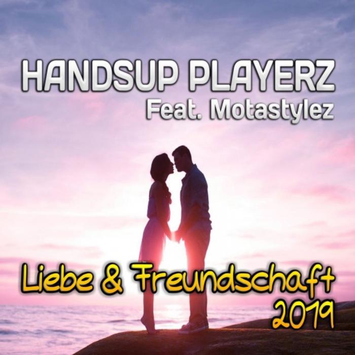 Handsup Playerz feat  Motastylez   Liebe and Freundschaft (2019) 4061707204197   (...