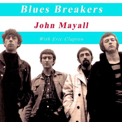 John Mayall & Eric Clapton Blues Breakers John Mayall with Eric Clapton (2019)