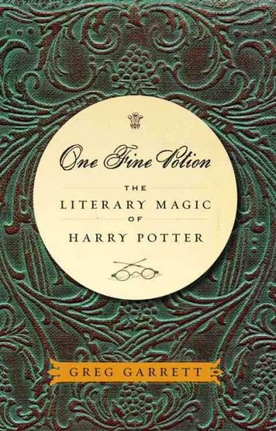 One Fine Potion The Literary Magic of Harry Potter