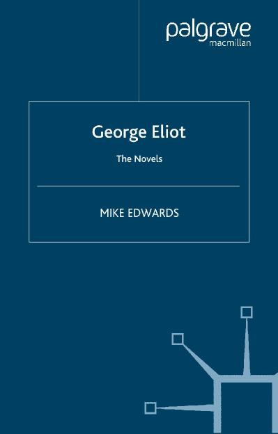 George Eliot The Novels (Analysing Texts)