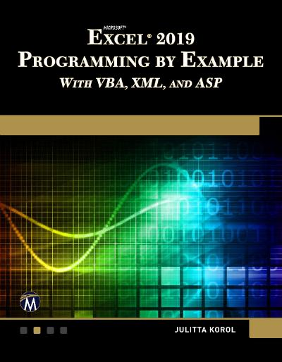 Microsoft Excel 2019 Programming by Ex&le with VBA, XML, and ASP