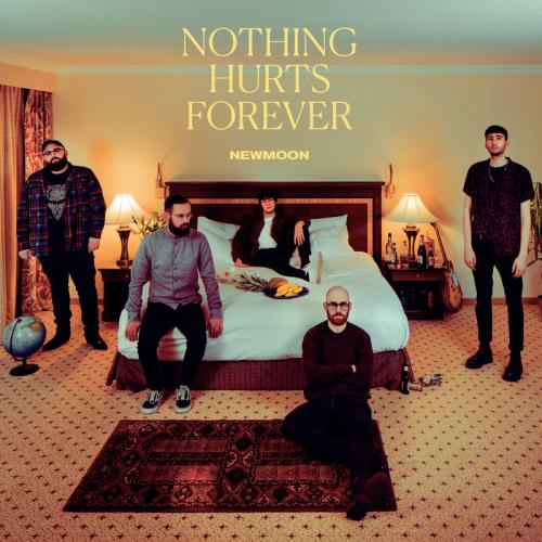 Newmoon   Nothing Hurts Forever (2019)