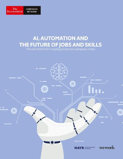 The Economist Corporate Network - AI Automation and the Future of Jobs and Skills ...