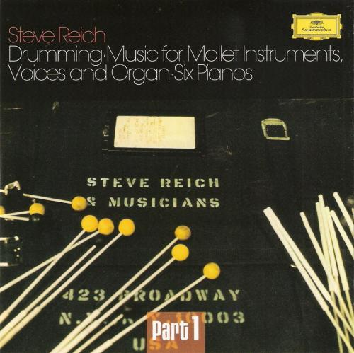 Steve Reich And Musicians - Drumming · Music For Mallet Instruments, Voices And Or...