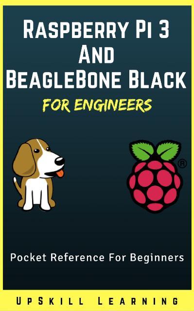 Raspberry Pi 3 And BeagleBone Black for Engineers