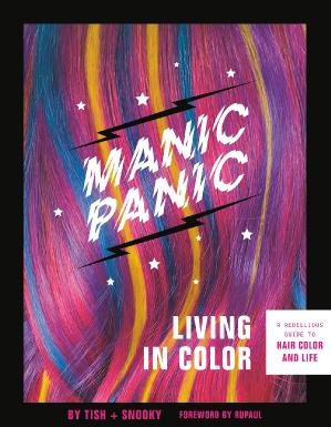 Manic Panic Living in Color A Rebellious Guide to Hair Color and Life