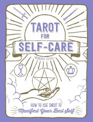 Tarot for Self-Care How to Use Tarot to Manifest Your Best Self