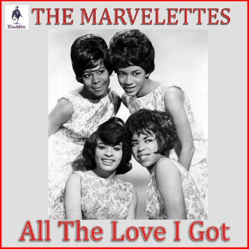 The Marvelettes   All The Love I Got (2019)