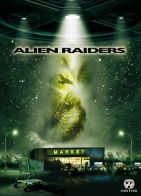 Чужеродное вторжение / Alien Raiders (2008) WEB-DLRip 720p
